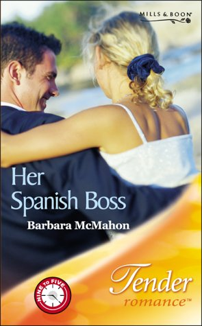 9780263838435: Her Spanish Boss (Tender Romance S.)