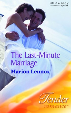 9780263838671: THE LAST-MINUTE MARRIAGE (TENDER ROMANCE S.)