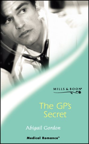 9780263838763: The Gp's Secret (Medical Romance)