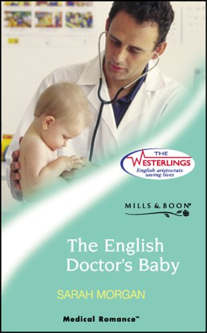 The English Doctor's Baby (The Westerlings: Medical Romance Series) (0263838978) by Sarah Morgan