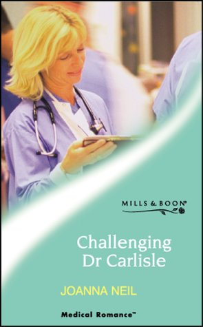 9780263839067: Challenging Dr Carlisle (Medical Romance S.)