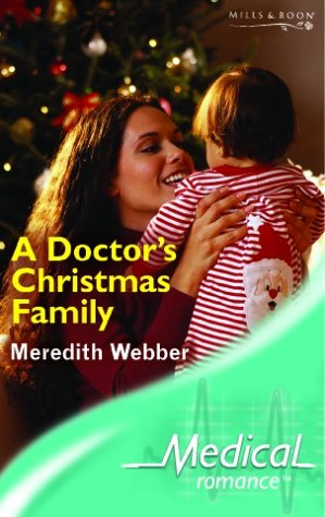 A DOCTOR'S CHRISTMAS FAMILY (MEDICAL ROMANCE S.): Meredith Webber