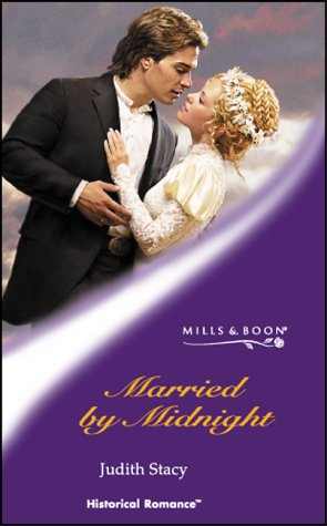 Married By Midnight (Historical Romance): Stacy, Judith