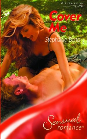 Cover Me (Sensual Romance) (9780263840285) by Stephanie Bond