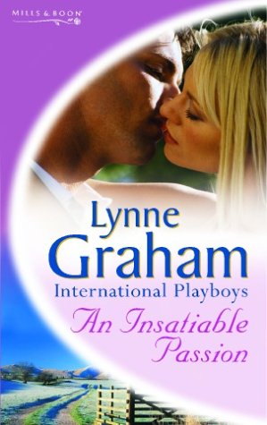An Insatiable Passion (Lynne Graham Collection) (0263840999) by Graham, Lynne
