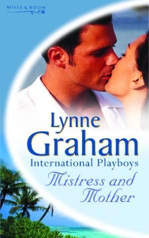 Mistress and Mother (Lynne Graham Collection) (0263841006) by Lynne Graham