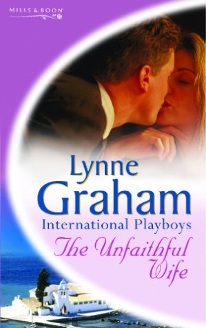 9780263841039: The Unfaithful Wife (Lynne Graham Collection)