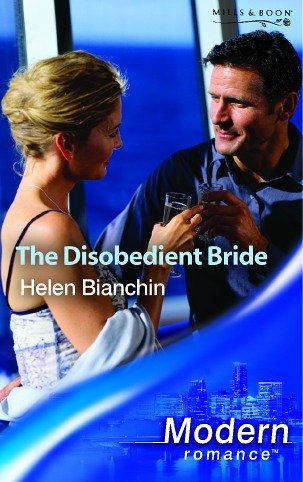 9780263841367: The Disobedient Bride (Mills & Boon Modern)