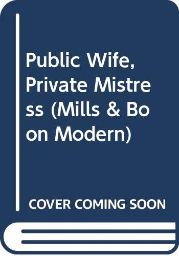 Public Wife, Private Mistress (Mills and Boon: Morgan, Sarah