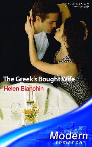 The Greek's Bought Wife (Modern Romance): Helen Bianchin