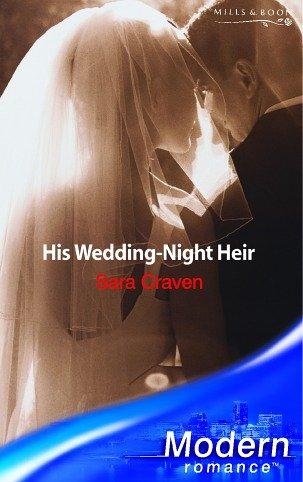 His Wedding Night Heir (Modern Romance): Sara Craven