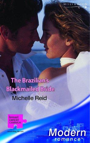 9780263841831: THE BRAZILIAN'S BLACKMAILED BRIDE (MODERN ROMANCE S.)
