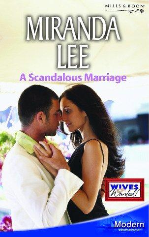 A Scandalous Marriage (Modern Romance): Miranda Lee