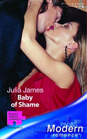 Baby of Shame (Modern Romance): Julia James