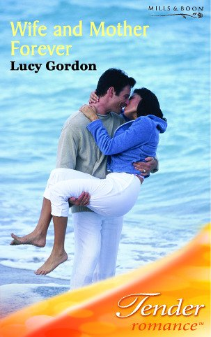 9780263842678: Wife and Mother Forever (Tender Romance)