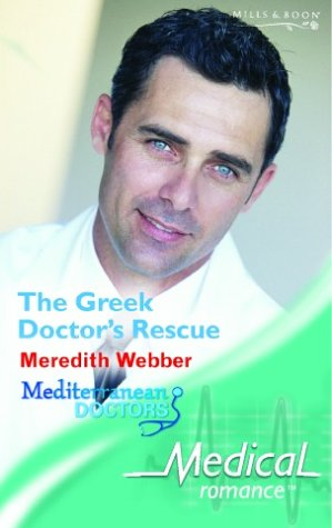 9780263842937: The Greek Doctor's Rescue (Mills & Boon Medical)