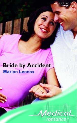 Bride by Accident (Medical Romance S.) (Mills & Boon Medical): Marion Lennox