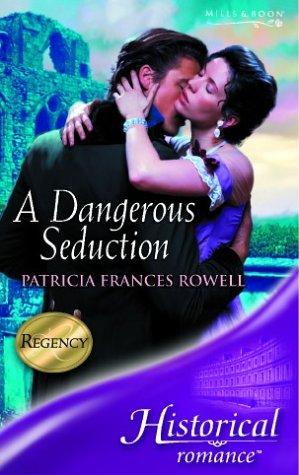 9780263843538: A Dangerous Seduction (Historical Romance)
