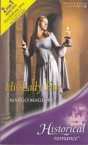 9780263843705: His Lady Fair (Historical Romance)