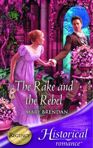 9780263843880: The Rake and the Rebel (Historical Romance)
