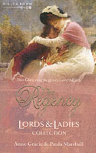 The Regency Lords & Ladies Collection Vol. 12. Anne Gracie & Paula Marshall (Regency Lords ...