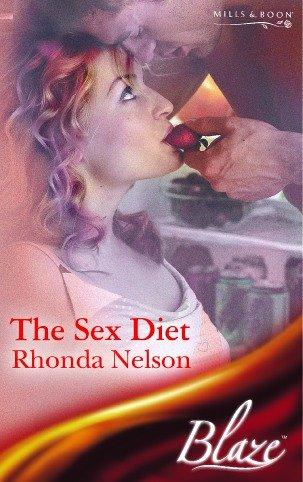 The Sex Diet (Blaze Romance) (0263844676) by Rhonda Nelson