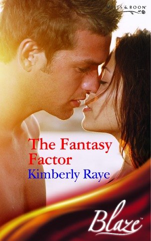 The Fantasy Factor (Blaze Romance) (0263844706) by Kimberly Raye