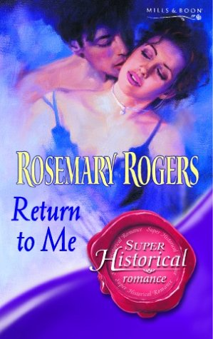 Return to Me (Super Historical Romance) (9780263845143) by Rogers, Rosemary