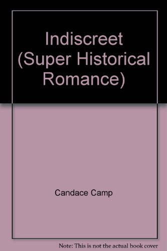 9780263845174: Indiscreet (Super Historical Romance)