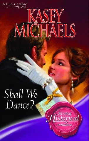 9780263845204: Shall We Dance? (Super Historical Romance)