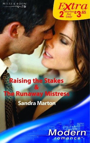 9780263845693: Raising the Stakes: AND The Runaway Mistress (Modern Romance Series Extra)