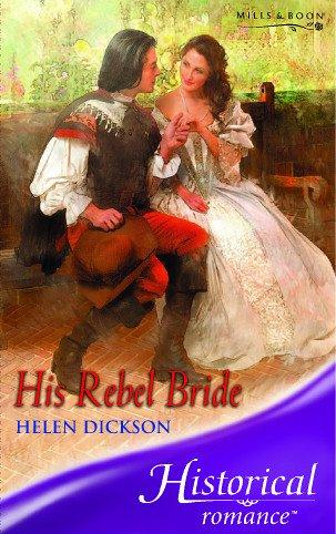 9780263846454: HIS REBEL BRIDE (HISTORICAL ROMANCE S.)