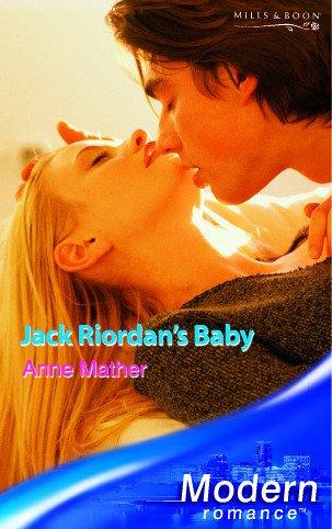 9780263848090: Jack Riordan's Baby (Mills and Boon Modern)