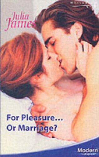 For Pleasure. or Marriage? (Modern Romance): James, Julia