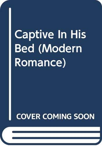 9780263848229: Captive in His Bed (Modern Romance)