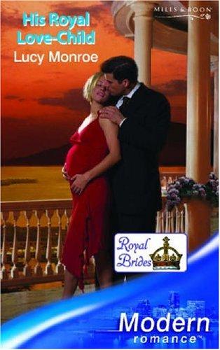 9780263848335: His Royal Love-Child (Modern Romance)