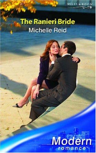 The Ranieri Bride (Modern Romance) (0263848345) by Michelle Reid