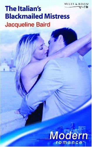 9780263848359: The Italian's Blackmailed Mistress (Modern Romance)