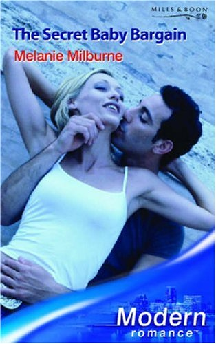 9780263848373: The Secret Baby Bargain (Modern Romance)