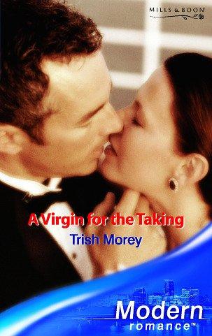 9780263848458: A Virgin for the Taking (Modern Romance)
