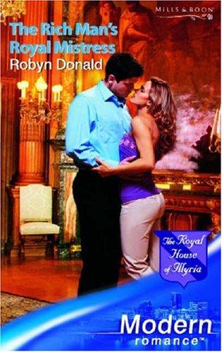 The Rich Man's Royal Mistress (Modern Romance): Donald, Robyn