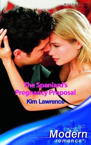 9780263848540: The Spaniard's Pregnancy Proposal (Modern Romance)
