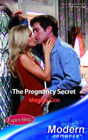 The Pregnancy Secret (Mills and Boon Modern): Cox, Maggie