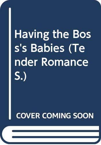 9780263848816: Having the Boss's Babies (Tender Romance)
