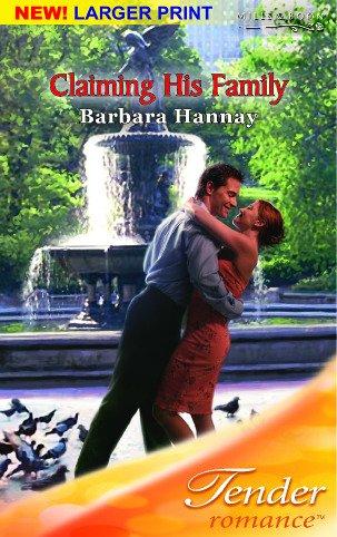Claiming His Family (Mills & Boon Romance): Hannay, Barbara