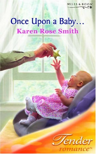 Once Upon a Baby.. (Tender Romance S.) (026384918X) by Karen Rose Smith