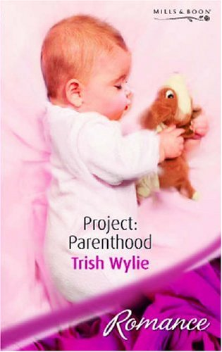 9780263849370: Project: Parenthood (Mills & Boon Romance)