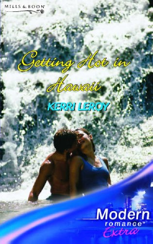 9780263849936: Getting Hot in Hawaii (Modern Romance Series Extra)