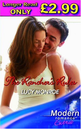 The Rancher's Rules (Modern Romance Series Extra) (0263850005) by Lucy Monroe