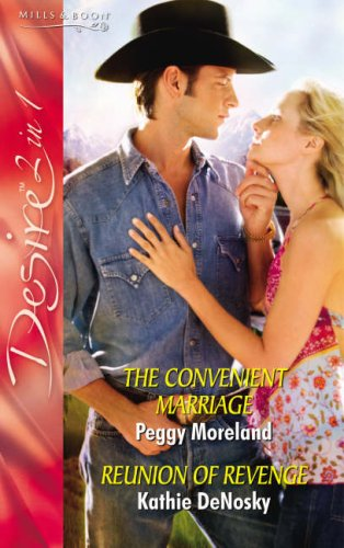 The Convenient Marriage: AND Reunion of Revenge (Silhouette Desire): DeNosky, Kathie, Moreland, ...